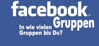 Gruppenwahn bei Facebook! Und in wie vielen Gruppen bist Du?