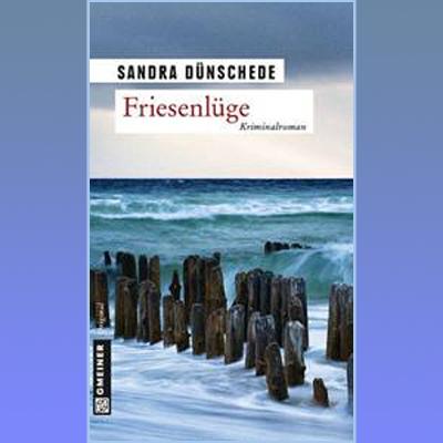 Friesenlüge – Sandra Dünschede veröffentlicht ihren neuesten Nordfriesland-Krimi