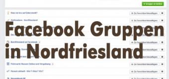 Huch! Was gibt es bloß viele Facebook Gruppen im Raume Nordfriesland! Eine Übersicht!