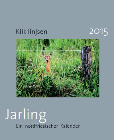 Kiik iinjsen – Der neue friesische Kalender JARLING 2015 ist eingetroffen
