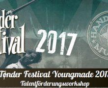 Noch bewerben! Talentförderung Youngmade beim Tønder Festival 2017