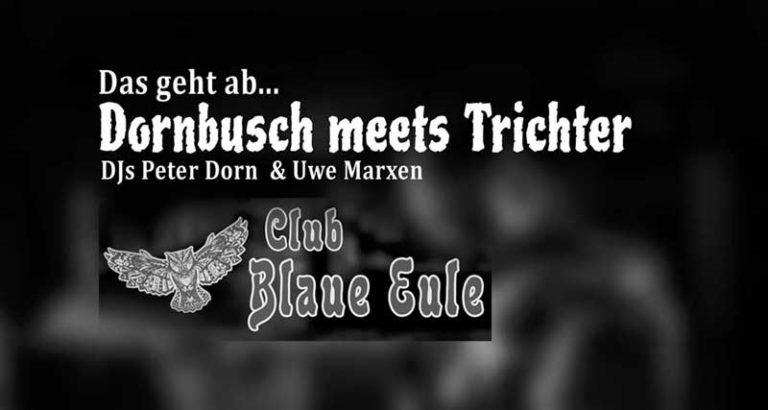 Die nächste Dornbusch meets Trichter Party am 28. März in der Blauen Eule, Bredstedt